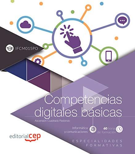 Competencias digitales básicas (IFCM015PO). Especialidades formativas por Ascensión Cuadrado Redondo