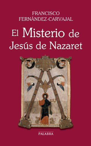 El Misterio de Jesús de Nazaret (Grandes obras) por Francisco Fernández-Carvajal