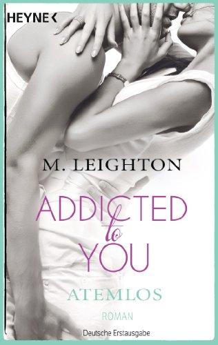 Buchseite und Rezensionen zu 'Atemlos: Addicted to You 1 - Roman' von M. Leighton