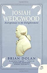 JOSIAH WEDGWOOD: Entrepreneur to the Enlightenment