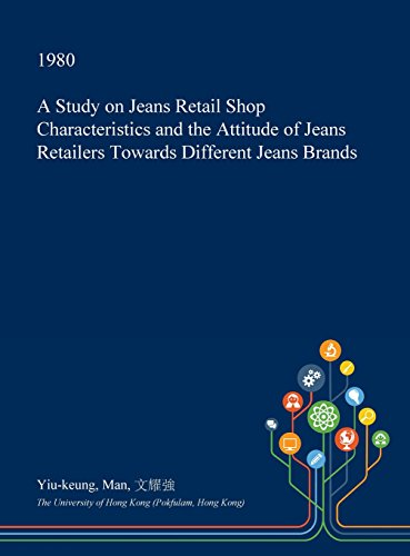 A Study on Jeans Retail Shop Characteristics and the Attitude of Jeans Retailers Towards Different Jeans Brands