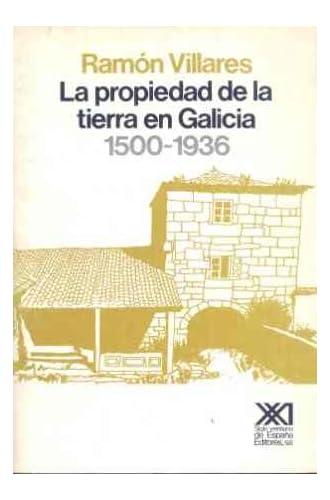 La Propiedad De La Tierra En Galicia. 1500