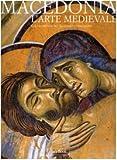 Macedonia. L'arte medievale dal IX al Xv secolo