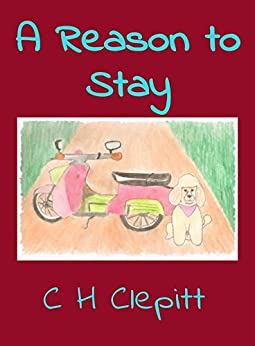 A Reason to Stay by [Clepitt, C H]