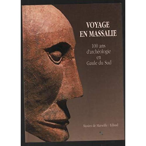 Voyage en Massalie. Catalogue de l'exposition