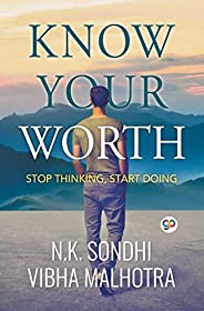Know Your Worth: Stop Thinking, Start Doing (General Press)