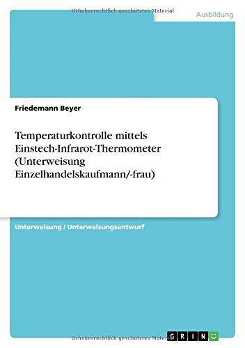 Preisvergleich Produktbild Temperaturkontrolle mittels Einstech-Infrarot-Thermometer (Unterweisung Einzelhandelskaufmann / -frau)