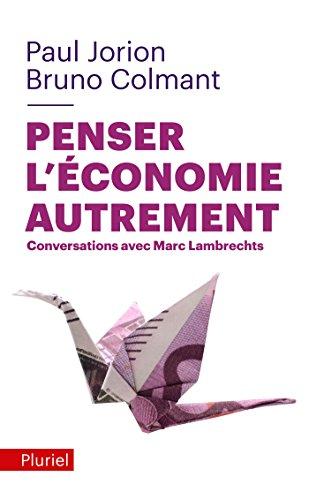 Penser l'économie autrement: Conversations avec Marc Lambrechts