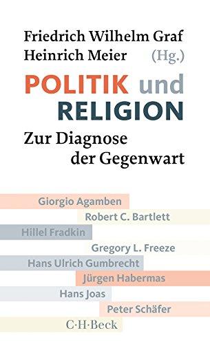 Politik und Religion: Zur Diagnose der Gegenwart