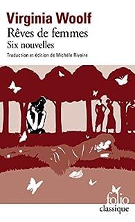 Rêves de femmes - Six nouvelles par Virginia Woolf