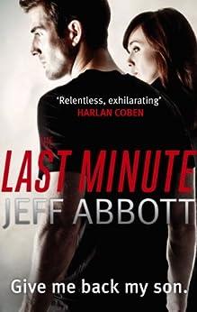 The Last Minute (Sam Capra Series Book 2) by [Abbott, Jeff]