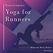 Yoga for Runners - Warm Up Sequence, Relaxing Music Before Exercise