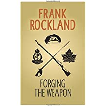 Forging the Weapon (The Canadian Expeditionary Force)