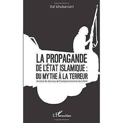 La propagande de l'Etat islamique : du mythe à la terreur: Analyse du discours de l'autoproclamation du Califat