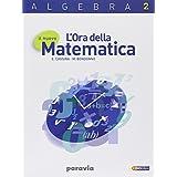 Il nuovo l'ora della matematica. Algebra. Con espansione online. Per le Scuole superiori: 2