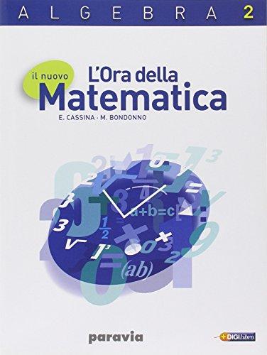 Il nuovo l'ora della matematica. Algebra. Per le Scuole superiori. Con espansione online: 2