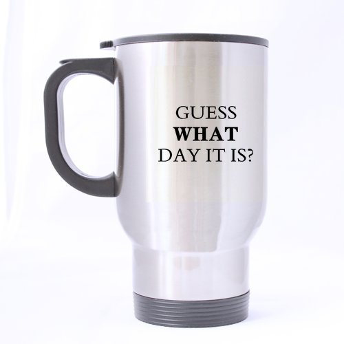 funny-saying-quotes-guess-what-day-it-is-stainless-steel-vacuum-insulated-big-belly-travel-mug-tazas