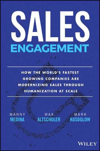 Sales Engagement: How The World′s Fastest Growing Companies are Modernizing Sales Through Humanization at Scale