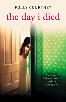 The Day I Died by [Courtney, Polly]