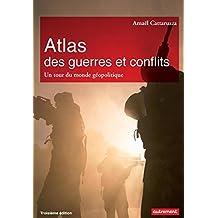 Atlas des guerres et des conflits: un tour du monde géopolitique