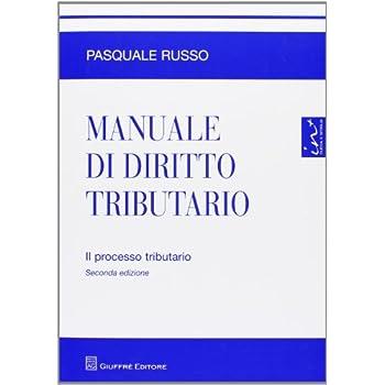 Manuale Di Diritto Tributario. Il Processo Tributario