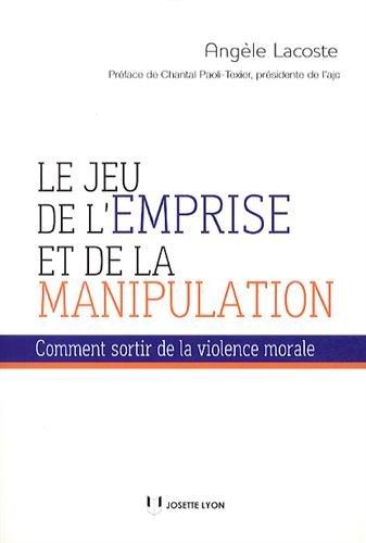 Le jeu de l'emprise et de la manipulation : Comment sortir de la violence morale