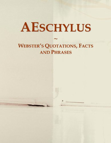 AEschylus: Webster's Quotations, Facts and Phrases
