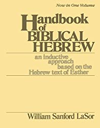 Handbook of Biblical Hebrew: An Inductive Approach Based on the Hebrew Text of Esther (An Inductive Approach Based on the Hebrew Text of Esther, 2 Vols. in 1)