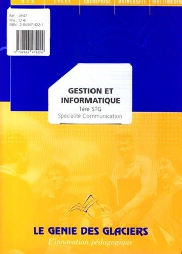 Gestion et Informatique Première Stg. Specialite Communication. la Pochette Eleve