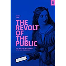 The Revolt of The Public and the Crisis of Authority in the New Millennium (English Edition)