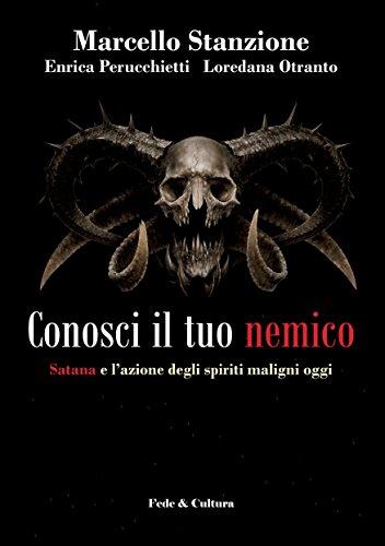 Conosci il tuo nemico: Satana e l'azione degli spiriti maligni oggi (Italian Edition) por Marcello Stanzione