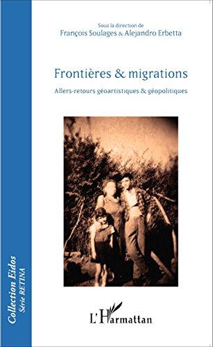 Frontières et migrations: Allers-retours géoartistiques et géopolitiques (Eidos série Retina) par Alejandro Erbetta