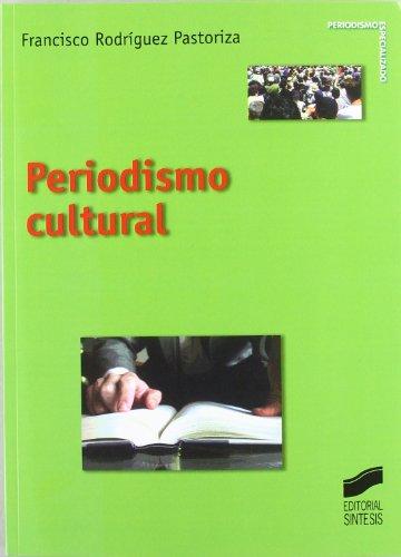 Periodismo cultural (Ciencias de la información) por Francisco Rodriguez