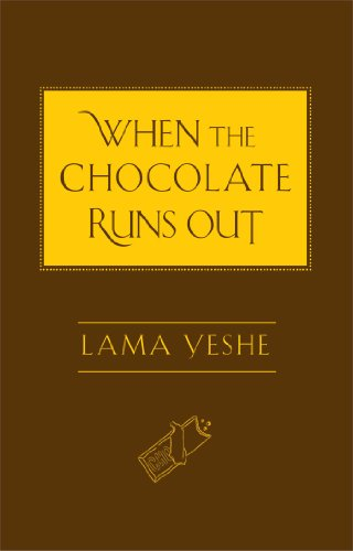 When the Chocolate Runs Out por Lama Yeshe