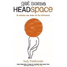 Get Some Headspace: 10 Minutes Can Make All the Difference by Puddicombe, Andy (2012)