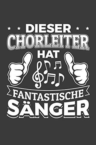 Dieser Chorleiter hat fantastische Sänger: Liniertes DinA 5 Notizbuch für Musikerinnen und Musiker Musik Notizheft