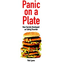 Panic on a Plate: How Society Developed an Eating Disorder (Societas)