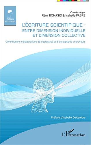 L'criture scientifique: Entre dimension individuelle et dimension collective - Contributions collaboratives de doctorants et d'enseignants chercheurs