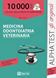 Alpha Test. 10000 quiz CD. I quesiti delle prove di ammissione a Medicina Odontoiatria Veterinaria
