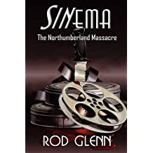 [(Sinema : The Northumberland Massacre)] [By (author) Rod Glenn] published on (March, 2011)