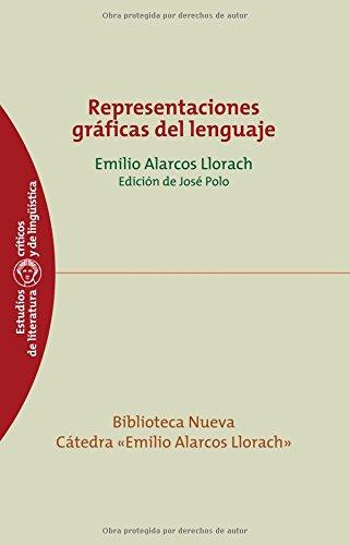Representaciones gráficas del lenguaje (Estudios críticos de literatura y de lingüística) por Emilio Alarcos Llorach