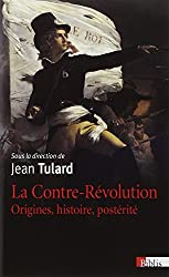 La Contre-Révolution : Origines, histoires et postérité