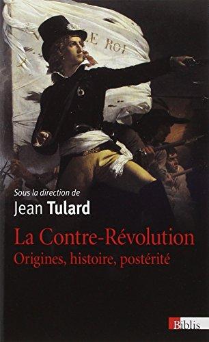 La Contre-Rvolution. Origines, histoires, postrit