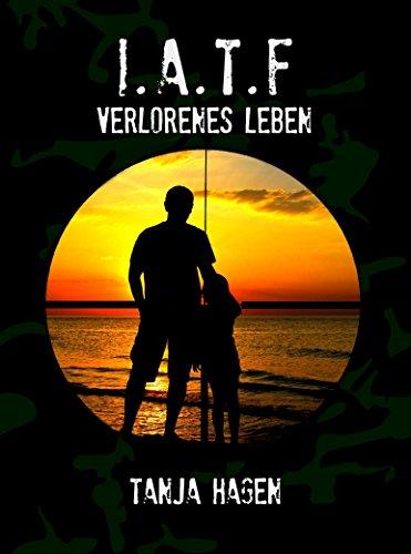 Buchseite und Rezensionen zu 'Verlorenes Leben (Team I.A.T.F 5)' von Tanja Hagen