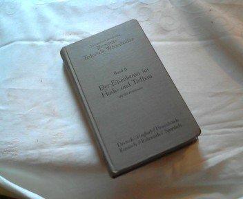 Schlomann Oldenburg; Illustrierte Technische Wörterbücher . Band 8 . Der Eisenbeton im Hoch und Tiefbau. Mit 805 Abbildungen ( Deutsch/Englisch/Französisch/Russisch/italienisch/Spanisch
