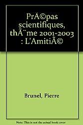 Prépas scientifiques, thème 2001-2003 : L'Amitié