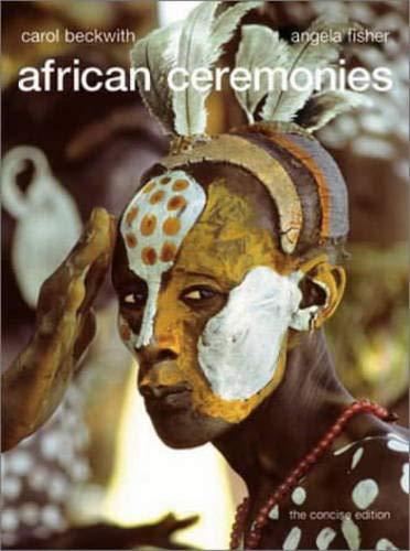 African Ceremonies: Concise Edition por Carol Beckwith