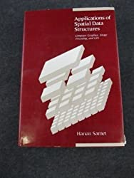 Applications of Spatial Data Structures: Computer Graphics, Image Processing and Gis (Addison-Wesley series in computer science) by Hanan Samet (1989-09-01)