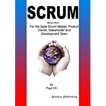 Agile Product Management:Scrum Mega Pack, For the Agile Scrum Master, Product Owner, Stakeholder and Development Team (Inspired by Ken Schwaber, Anthony master, scrum, agile, agile scrum)
