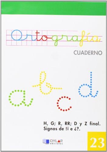 ORTOGRAFIA 23 - H, G; R,RR; D y Z final. Signos de ¡! e ¿? (0)
